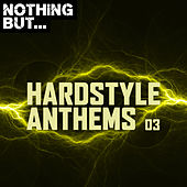 Nothing But... Hardstyle Anthems, Vol. 03 - EP de Various Artists