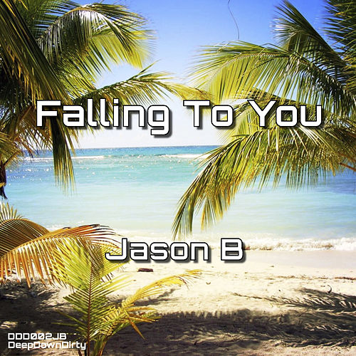 Falling To You di Jason B