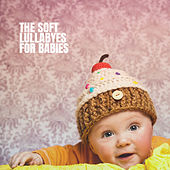 The Soft Lullabyes for Babies de Various Artists