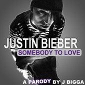 Sombody To Love Justin Bieber by J Bigga