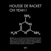 Oh Yeah! EP 2 by Housse de Racket