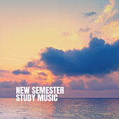 New Semester Study Music by Various Artists