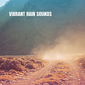Vibrant Rain Sounds by Various Artists