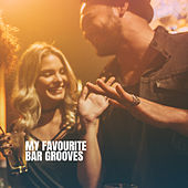 My Favourite Bar Grooves by Various Artists