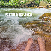 Positive Mindfulness de Various Artists