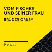 Brüder Grimm: Vom Fischer und seiner Frau (Reclam Hörbuch) von Reclam Hörbücher