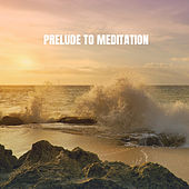 Prelude to Meditation de Various Artists