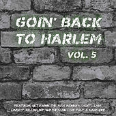Goin' Back to Harlem Vol. 5 von Various Artists