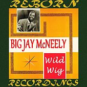 Wild Wig (HD Remastered) de Big Jay McNeely