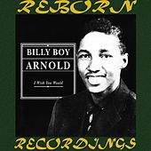 I Wish You Would (HD Remastered) de Billy Boy Arnold