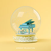 Instrumental Sounds: Ambient Relaxation von Relaxation – Ambient Relaxing Piano Music
