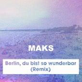 Berlin, du bist so wunderbar (Remix) de Maks