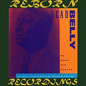 Go Down Old Hannah: The Library of Congress Recordings, Vol. 6 (HD Remastered) by Lead Belly