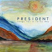 Songs for a Rainy Day de President