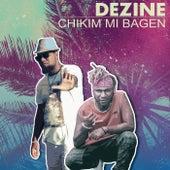 Chikim Mi Bagen von Dezine
