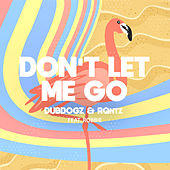 Don't Let Me Go (Remake) by Dubdogz