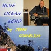 Blue Ocean Echo by Jerry Cornelius