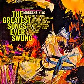 The Greatest Songs Ever Swung! (Remastered) de Morgana King