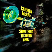 Something to Swing About (Remastered) by Carmen McRae