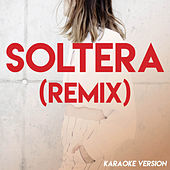 Soltera (Remix) (Karaoke Version) de Boricua Boys