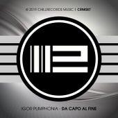Da Capo Al Fine by Igor Pumphonia