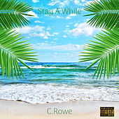 Stay a While de Crowe