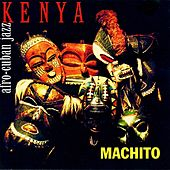 Kenya (Remastered) by Machito