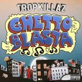 Ghetto Blasta von Tropkillaz