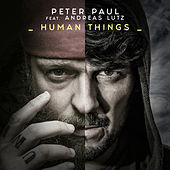 Human Things (feat. Andreas Lutz) by Peter Paul