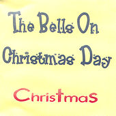 The Bells On Christmas Day by Christmas
