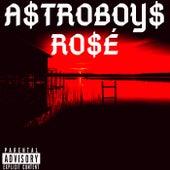 Ro$é by A$Troboy$