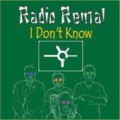I Don't Know by Radio Rental