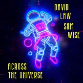 Across the Universe (feat. Sam Wise) by David Law