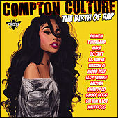 Compton Culture - The Birth of Rap de Various Artists