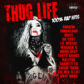 Thug Life - 100% Rap Hits von Various Artists