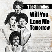 Will You Love Me Torrow de The Shirelles
