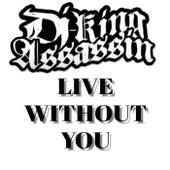 Live Without You de Dj King Assassin