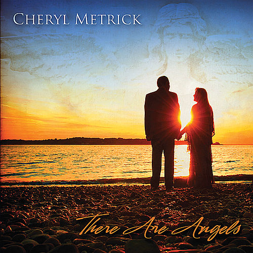 There Are Angels by Cheryl Metrick