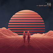 Save My Life by Siks