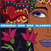 Original Doo-Wop Classics by Various Artists