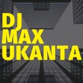 DJ Max Ukanta by DJ Max Ukanta