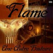 Une Autre Histoire de Flame