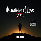 Mountain Of Love (Live) de Heart
