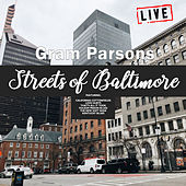 Streets Of Baltimore (Live) by Gram Parsons