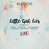 Little Girl Lies (Live) von Blondie
