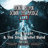Don't Burn Down the Bridge (Live) de Bob Seger