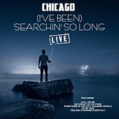 (I've Been) Searchin' so Long (Live) by Chicago