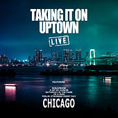 Taking It On Uptown (Live) de Chicago