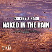 Naked In The Rain (Live) by Crosby & Nash