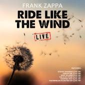 Ride Like The Wind (Live) van Frank Zappa